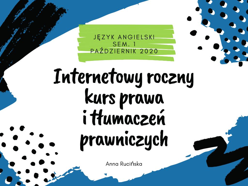 Course Image Internetowy roczny kurs prawa i tłumaczeń prawniczych (EN), edycja 2020/2021, prowadząca: Anna Rucińska